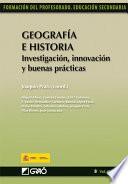 Geografía e Historia. Investigación, innovación y buenas prácticas
