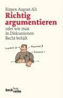 Richtig argumentieren oder wie man in Diskussionen Recht behält