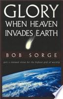 Glory  When Heaven Invades Earth