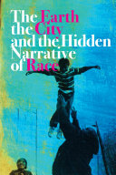 Book The Earth, the City, and the Hidden Narrative of Race