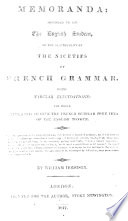 Memoranda  intended to aid the English student in the acquirement of the niceties of French grammar