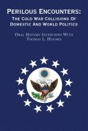 download ebook perilous encounters:the cold war collisions of domestic and world politics pdf epub