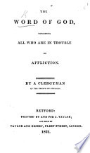 The Word of God  Concerning All who are in Trouble Or Affliction  By a Clergyman of the Church of England Book PDF