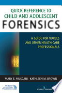 Quick Reference to Child and Adolescent Forensics