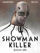 Showman Killer  Heartless Hero