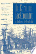 The Carolina Backcountry on the Eve of the Revolution