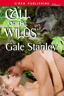 Call Of The Wilds [Black Wolf Gorge 1] : the crime-ridden city for a quiet life in...