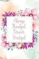 Always Thankful Forever Grateful
