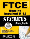 Ftce Hearing Impaired K 12 Secrets Study Guide  Ftce Test Review for the Florida Teacher Certification Examinations