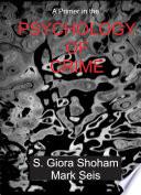 A Primer in the Psychology of Crime