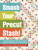 Smash Your Precut Stash! : only to see that same...