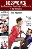 Bosswomen  Men Dominated  Humiliated  and Spanked in the Workplace  Femdom  BDSM  Domination  Discipline  Spanking