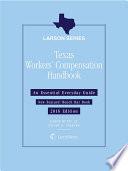 Texas Workers' Compensation Handbook, 2016 Edition