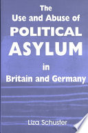 The Use and Abuse of Political Asylum in Britain and Germany