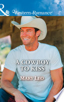 A Cowboy To Kiss  Mills   Boon Western Romance