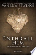 Enthrall Him (Book 3)