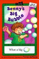 Benny s Big Bubble