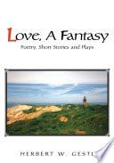 Love, A Fantasy