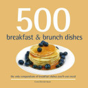 500 Breakfast And Brunch Dishes