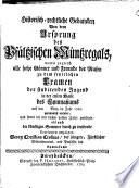 Historisch-rechtliche Gedancken von dem Ursprung des Pfältzischen Müntzregals, womit zugleich alle ... Freunde der Musen zu dem feyerlichen Examen ... der ersten Klasse des Gymnasiumss ... einladet ...