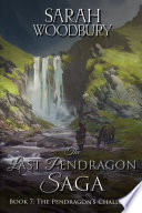 The Pendragon s Challenge  The Last Pendragon Saga Book 7