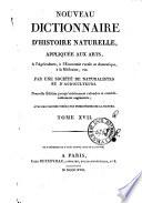 Nouveau dictionnaire d histoire naturelle  appliqu  e aux arts     l agriculture     l   conomie rurale et domestique     la m  decine  etc  Par une Soci  t   de naturalistes et d agriculteurs