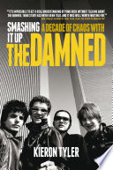 Smashing It Up  A Decade of Chaos with The Damned Book PDF