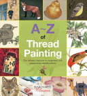 A-Z Of Thread Painting : ...