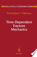 Time Dependent Fracture Mechanics