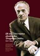 Ob stoletnici rojstva akademika Dragotina Cvetka (1911–1993) / At the Hundredth Birth Anniversary of Dragotin Cvetko (1911–1993), Member of the Slovenian Academy of Sciences and Arts