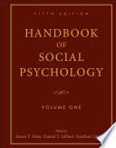 Handbook of Social Psychology, Volume One