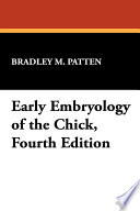 Early Embryology Of The Chick, Fourth Edition : m. patten, professor of anatomy, university...