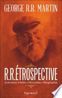 R.R.Étrospective : personnages] – même les figurants, même les scélérats....