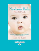 The Newborn Baby Manual  Large Print 16pt