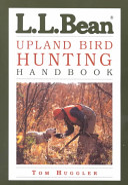 L  L  Bean Upland Bird Hunting Handbook