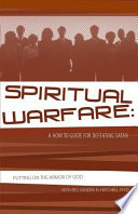 Spiritual Warfare A How To Guide For Defeating Satan