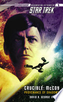 Star Trek  The Original Series  Crucible  McCoy  Provenance Of Shadows : pivotal, crucial moment in the lives of...