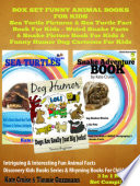 Box Set Funny Animal Books For Kids  Sea Turtle Pictures   Sea Turtle Fact Book For Kids   Weird Snake Facts   Snake Picture Book For Kids   Funny Dog Humor   Dog Cartoons