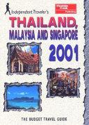 Independent Traveler S Thailand Malaysia And Singapore 2001