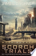 Maze Runner 2: The Scorch Trials by James Dashner