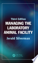 Managing the Laboratory Animal Facility  Third Edition