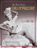 The Bare Truth-- Stars of Burlesque of the '40s and '50s