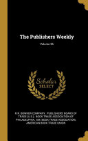 The Publishers Weekly; Volume 36 Culturally Important And Is Part Of