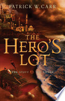 The Hero's Lot (The Staff And The Sword) : sarin valon, the corrupt secondus of...