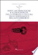Fonti archeologiche e iconografiche per la storia e la cultura degli insediamenti nell'Altomedievo