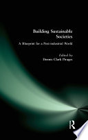 Building Sustainable Societies  A Blueprint for a Post industrial World