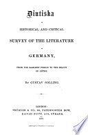 Diutiska  an historical and critical survey of the literature of Germany  from the earliest period to the death of G  the
