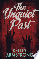 The Unquiet Past : her question her sanity. when the orphanage...