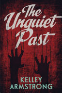 The Unquiet Past : her question her sanity. when...