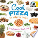 Cool Pizza to Make   Bake